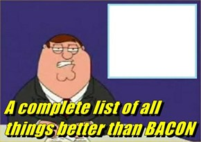A complete list of all things better than BACON