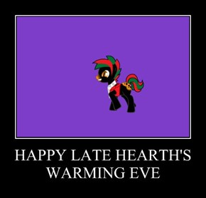 HAPPY LATE HEARTH'S WARMING EVE