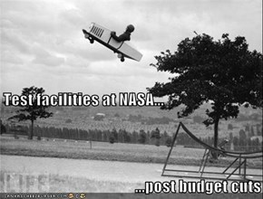 Test facilities at NASA... ...post budget cuts