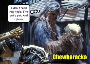 I don't need real tools. I've got a pen. And a phone.