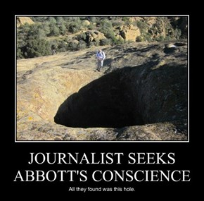 JOURNALIST SEEKS ABBOTT'S CONSCIENCE