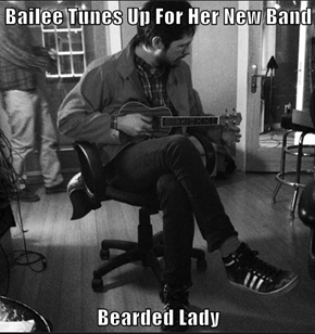 Bailee Tunes Up For Her New Band  Bearded Lady