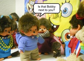 Is that Bobby next to you?