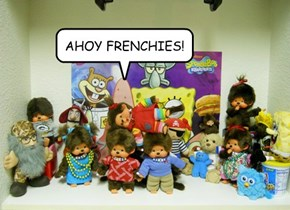 AHOY FRENCHIES!