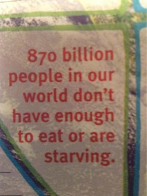 124 Times the Population of the Earth is Starving Right Now
