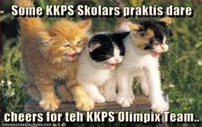 Some KKPS Skolars praktis dare   cheers for teh KKPS Olimpix Team..