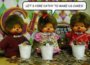 LET'S HIRE CATHY TO MAKE US CAKES!