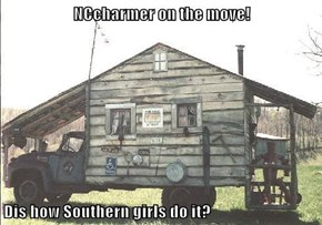 NCcharmer on the move!  Dis how Southern girls do it?