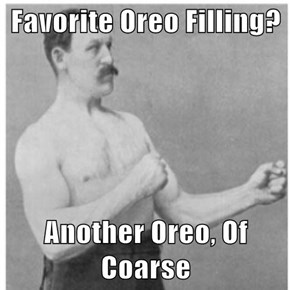 Favorite Oreo Filling?   Another Oreo, Of Coarse