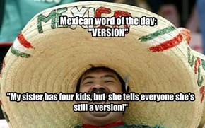 Mexican word of the day...