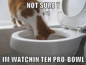NOT SURE Y  IM WATCHIN TEH PRO-BOWL