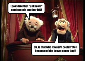 """Looks like that """"unknown"""" comic made another LOL!"""