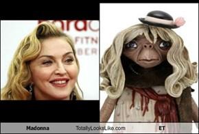 Madonna Totally Looks Like ET