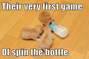 Their very first game  Of spin the bottle