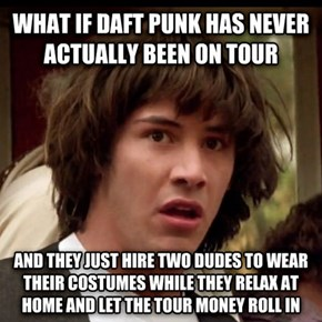 Could Daft Punk Actually Be Master Trolls?