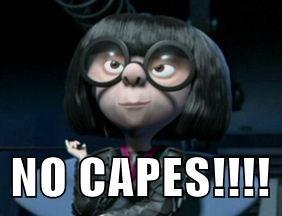 NO CAPES!!!!