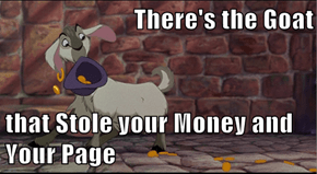 There's the Goat  that Stole your Money and Your Page