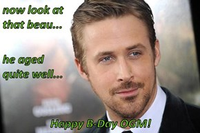 now look at                                                         that beau... he aged                                                                  quite well... Happy B-Day OGM!
