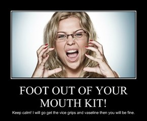 FOOT OUT OF YOUR MOUTH KIT!