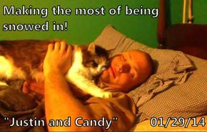 "Making the most of being snowed in!  ""Justin and Candy""         01/29/14"