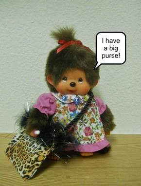 I have a big purse!