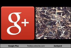 Google Plus Totally Looks Like Junkyard