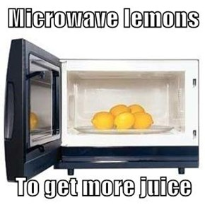 Microwave lemons  To get more juice