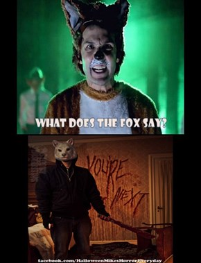 What does the Fox say? YOU'RE NEXT!
