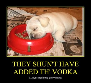 THEY SHUN'T HAVE ADDED TH' VODKA