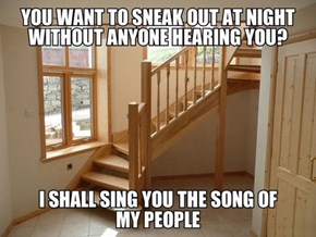 Good Luck Sneaking Out of a House