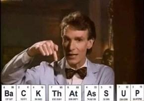 Bill Nye in Da House!