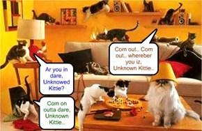 Der waz a report dat teh Unknown Kittie waz spotted in teh Kuppykakes Lounge.. an' Skolars kwickly made a careful serches ob teh room!