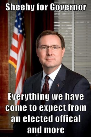 Sheehy for Governor  Everything we have come to expect from an elected offical        and more