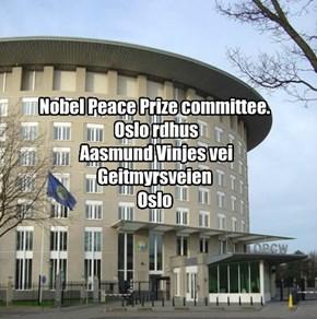 Nobel Peace Prize committee.  Oslo rdhus  Aasmund Vinjes vei Geitmyrsveien Oslo