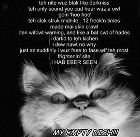 Teh Cat Hoo Haddint Eeten For 5 Hole Minits