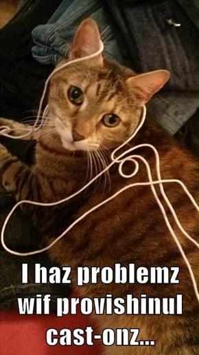 I haz problemz wif provishinul cast-onz...