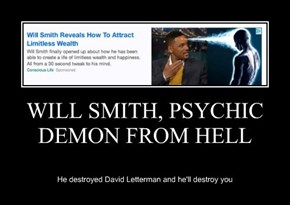 WILL SMITH, PSYCHIC DEMON FROM HELL