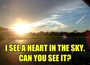 I SEE A HEART IN THE SKY. CAN YOU SEE IT?