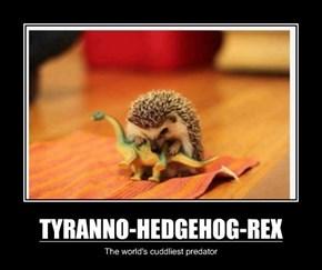 TYRANNO-HEDGEHOG-REX