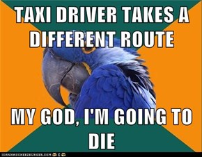 TAXI DRIVER TAKES A DIFFERENT ROUTE  MY GOD, I'M GOING TO DIE