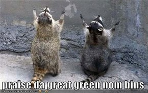 praise da great green nom bins