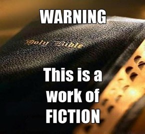 WARNING (on the Holy Bible) This is a work of FICTION