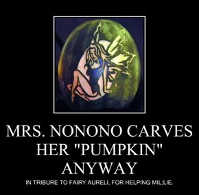 "MRS. NONONO CARVES HER ""PUMPKIN"" ANYWAY"