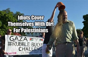 Idiots Cover Themselves With Dirt For Palestinians