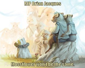 RIP Brian Jacques  Mossflower won't be the same.