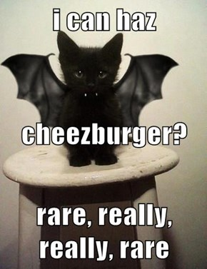 i can haz cheezburger? rare, really, really, rare
