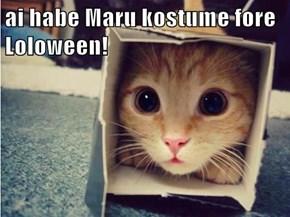 ai habe Maru kostume fore Loloween!
