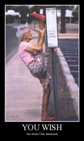 Dude Your Grandma Is Crazy