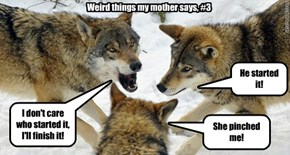 Weird things my mother says, #3