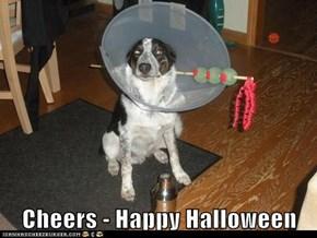 Cheers - Happy Halloween